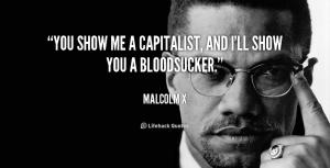 Montre-moi un capitaliste, et je te montrerai un suceur de sang.